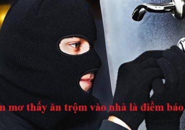 Nằm mơ thấy ăn trộm vào nhà là điềm gì, đánh đề con gì?