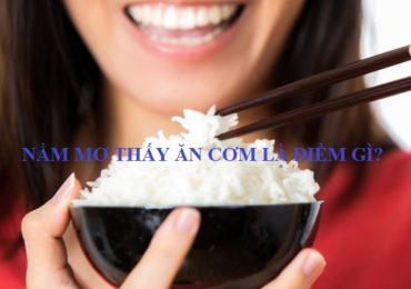 Nằm mơ thấy ăn cơm là điềm gì, đánh đề con gì?