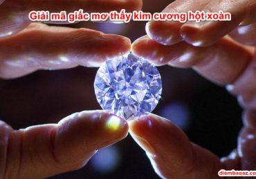 Nằm mơ thấy kim cương, hột xoàn là điềm báo gì? Đánh đề con gì? Số mấy?