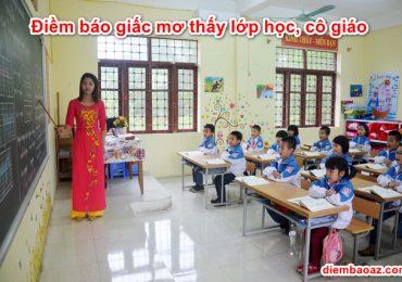 Nằm mơ thấy lớp học, cô giáo là điềm báo gì? Đánh đề con gì? Số mấy?