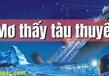 Nằm mơ thấy tàu thuyền là điềm báo gì? Đánh đề con gì? Số mấy?