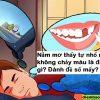 Nằm mơ thấy tự nhổ răng không chảy máu là điềm gì? Đánh đề số mấy?