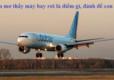 Nằm mơ thấy máy bay rơi là điềm gì, đánh đề con gì?